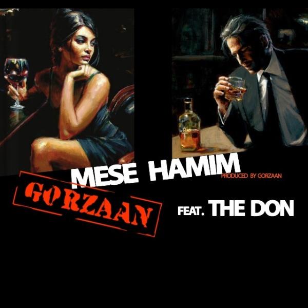 Gorzaan Ft. The Don – Mese Hamim