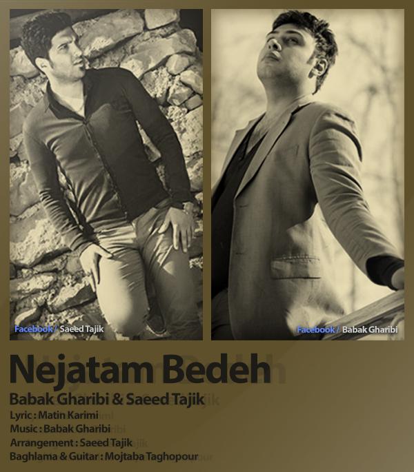 Babak Gharibi & Saeed Tajik – Nejatam Bede