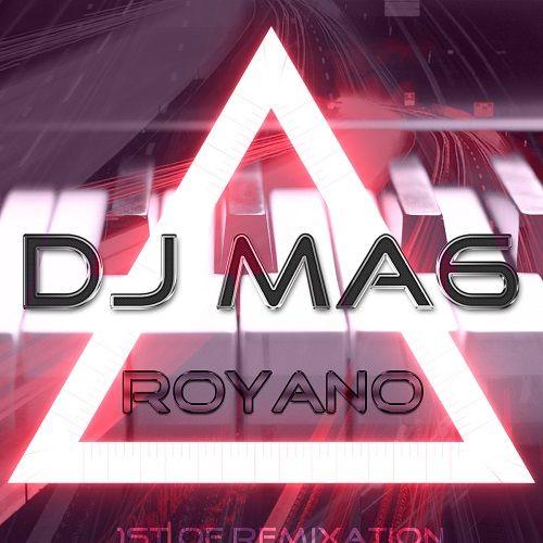 دانلود ریمیکس جدید Dj MA6 به نام Royano