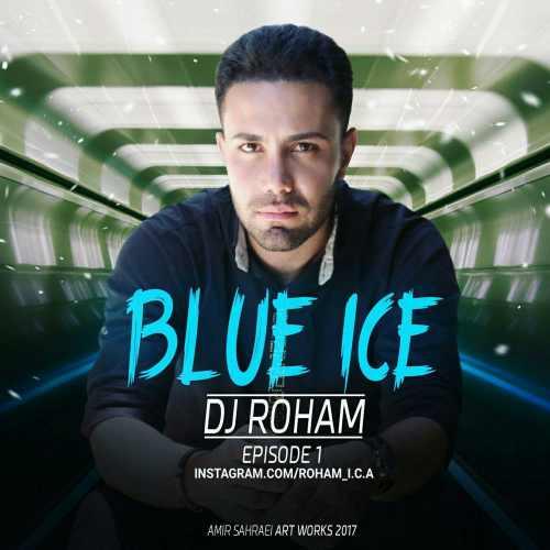 دانلود رمیکس جدید Dj Roham به نام یخ آبی